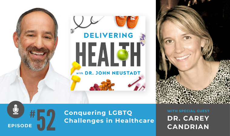 52. Conquering LGBTQ Challenges in Healthcare with Dr. Carey Candrian