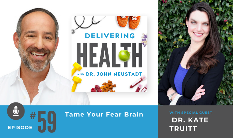 59. Tame Your Fear Brain with Dr. Kate Truitt