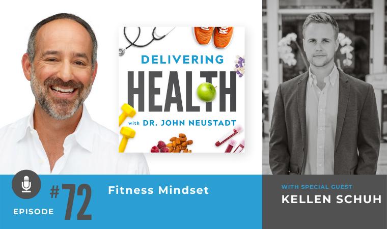 72. Fitness Mindset with Kellen Schuh