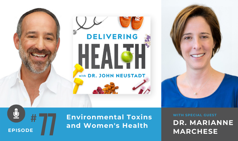 77. Environmental Toxins and Women's Health with Dr. Marianne Marchese