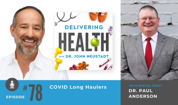 78. COVID Long Haulers with Dr. Paul Anderson